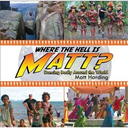 Where the Hell is Matt?: Dancing Badly Around the World